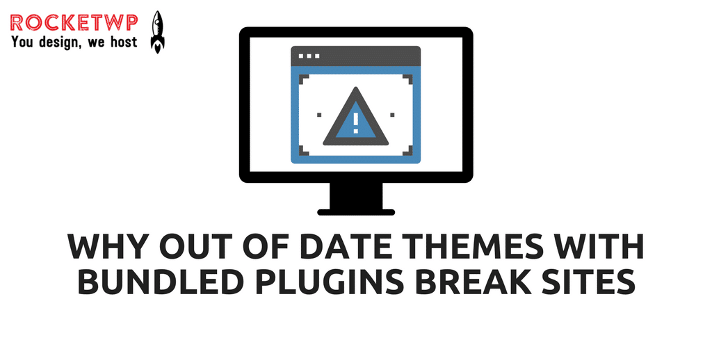 Why out of date themes with bundled plugins break sites