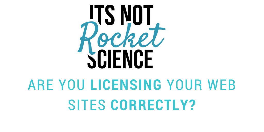 Are you licensing the sites you create correctly?